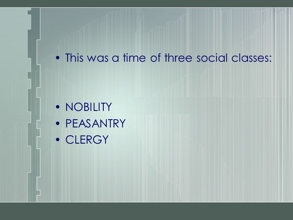 This was a time of three social classes: