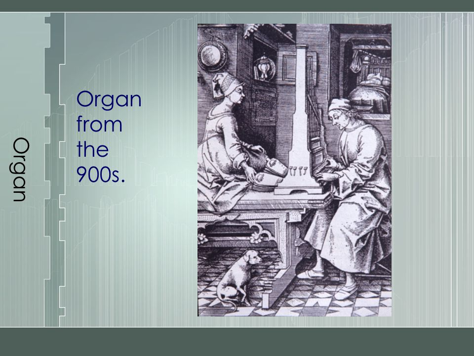Organ Organ from the 900s.
