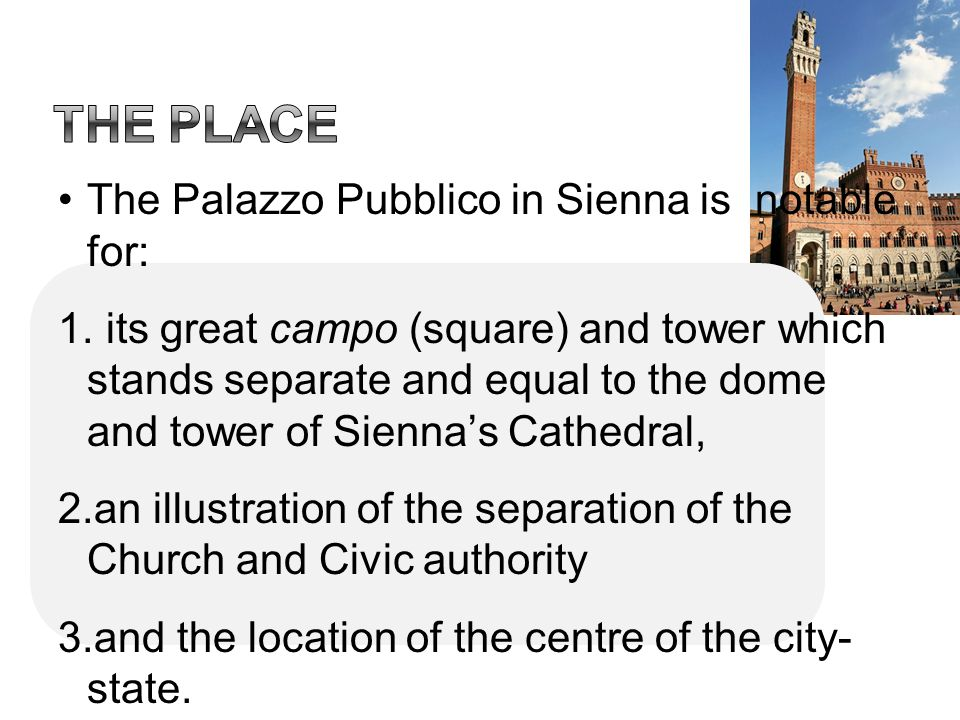 The place The Palazzo Pubblico in Sienna is notable for: