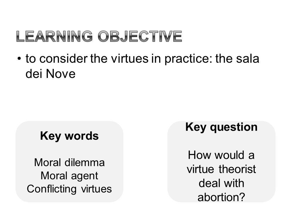 How would a virtue theorist deal with abortion