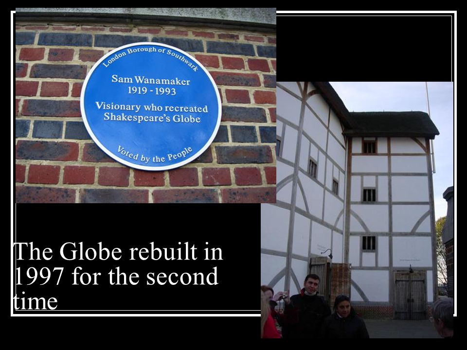 The Globe rebuilt in 1997 for the second time