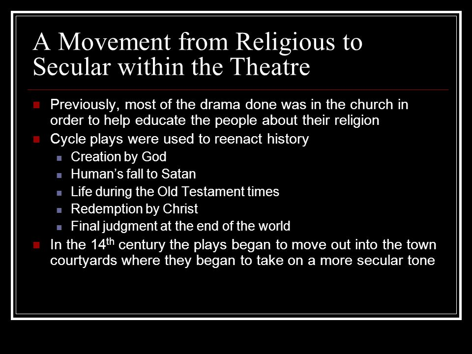 A Movement from Religious to Secular within the Theatre