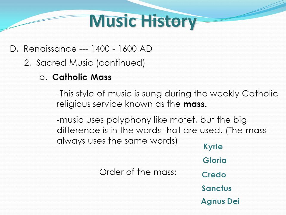Music History D. Renaissance --- 1400 - 1600 AD