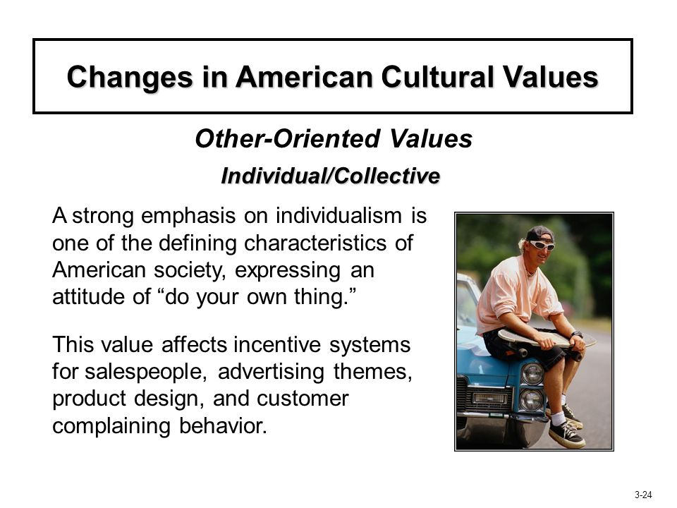Changes in American Cultural Values Individual/Collective