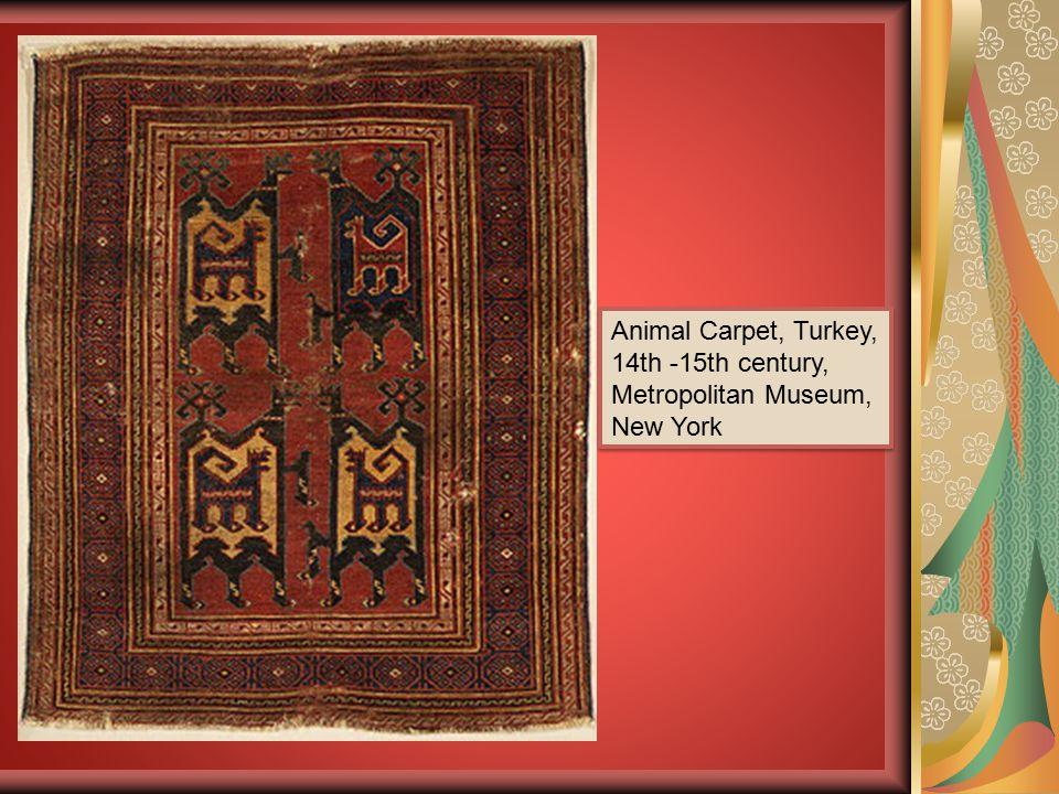 Animal Carpet, Turkey, 14th -15th century, Metropolitan Museum, New York