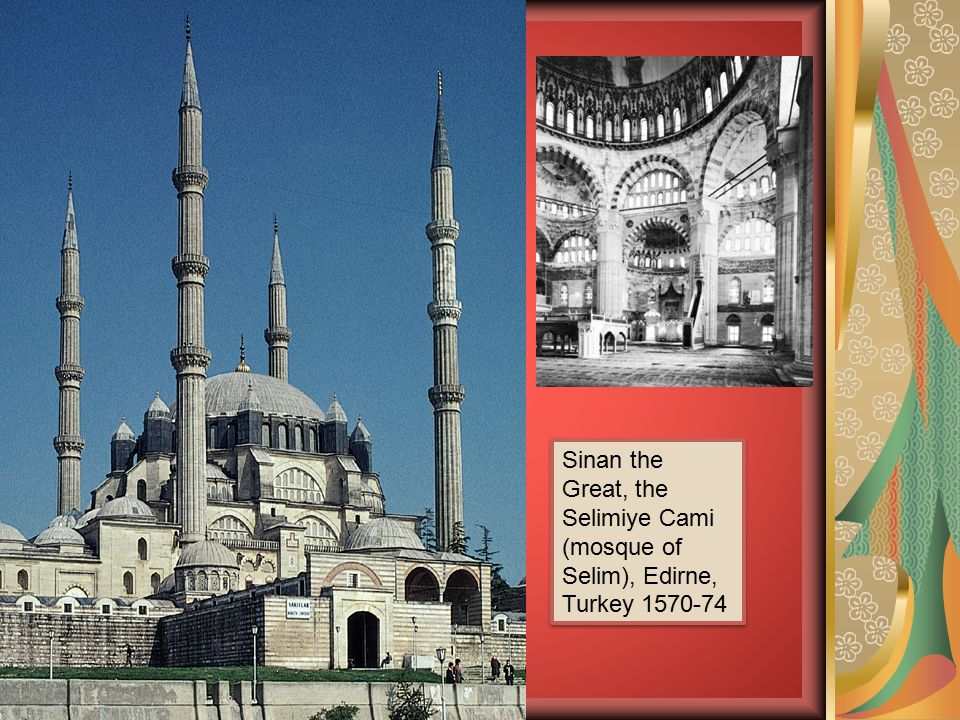Sinan the Great, the Selimiye Cami (mosque of Selim), Edirne, Turkey 1570-74