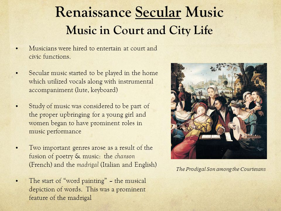 Renaissance Secular Music Music in Court and City Life