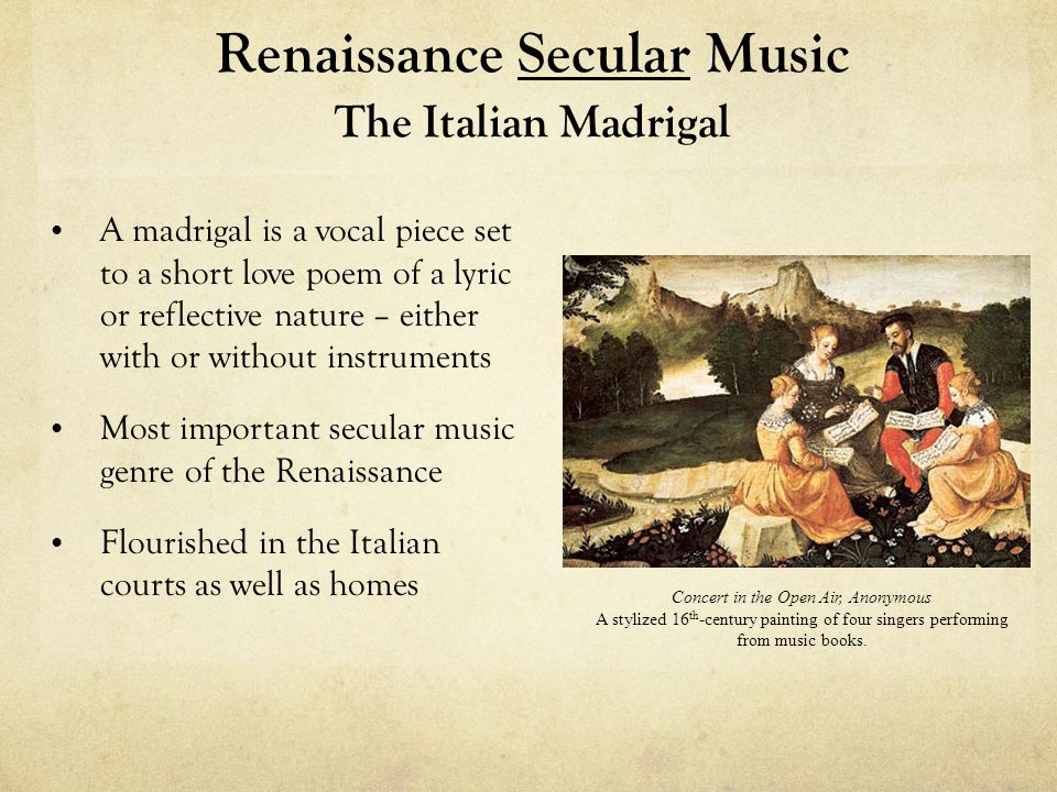 Renaissance Secular Music The Italian Madrigal