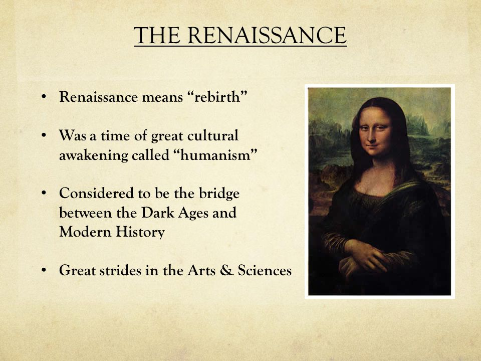 THE RENAISSANCE Renaissance means rebirth