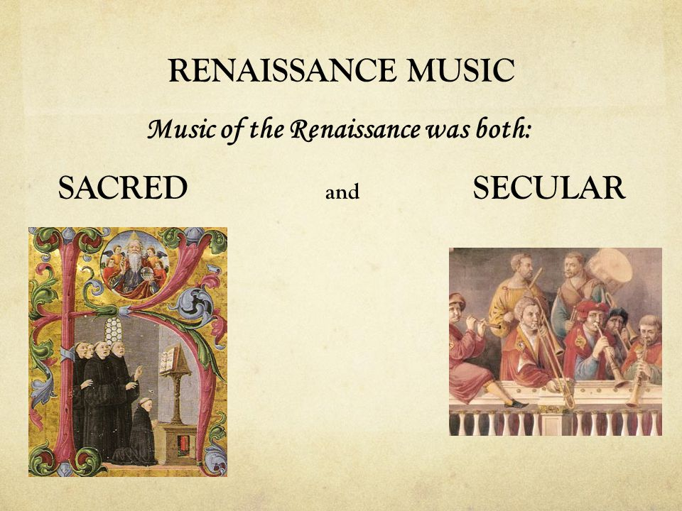 Music of the Renaissance was both: