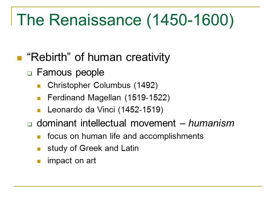The Renaissance (1450-1600) Rebirth of human creativity