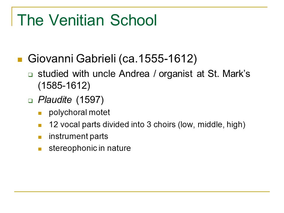 The Venitian School Giovanni Gabrieli (ca.1555-1612)