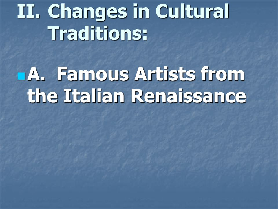Changes in Cultural Traditions: