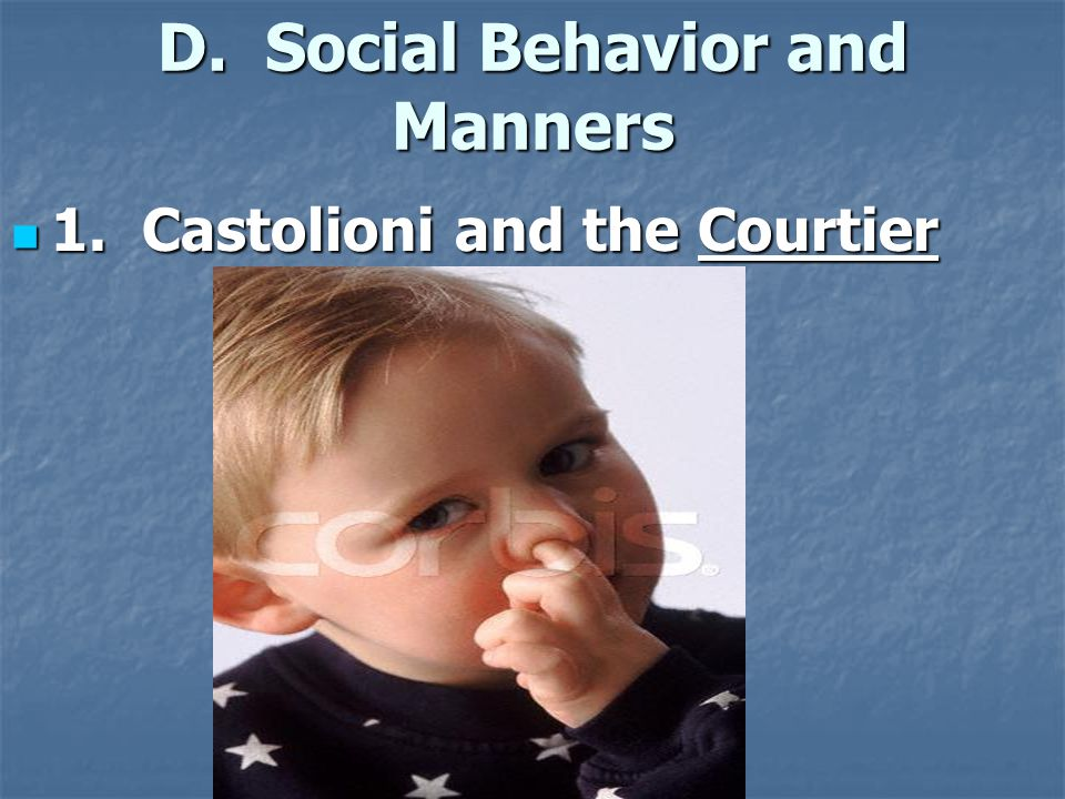 D. Social Behavior and Manners