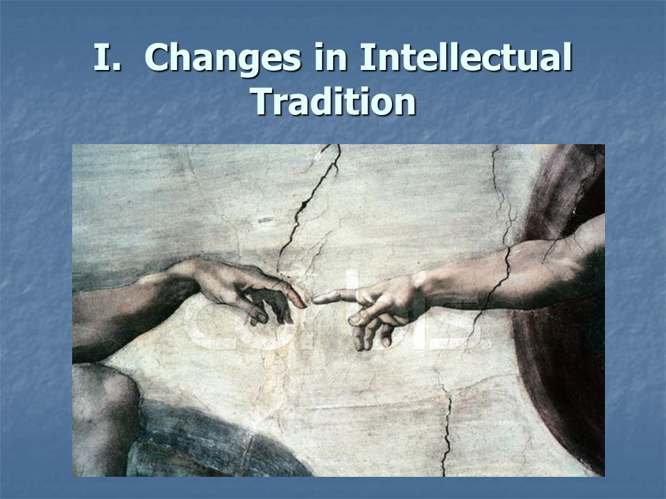 I. Changes in Intellectual Tradition