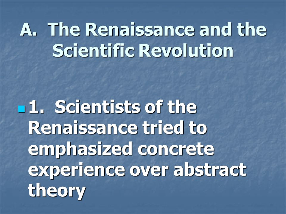 A. The Renaissance and the Scientific Revolution