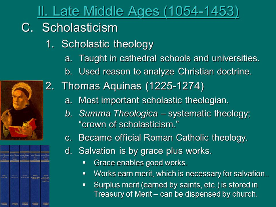 II. Late Middle Ages (1054-1453) Scholasticism Scholastic theology