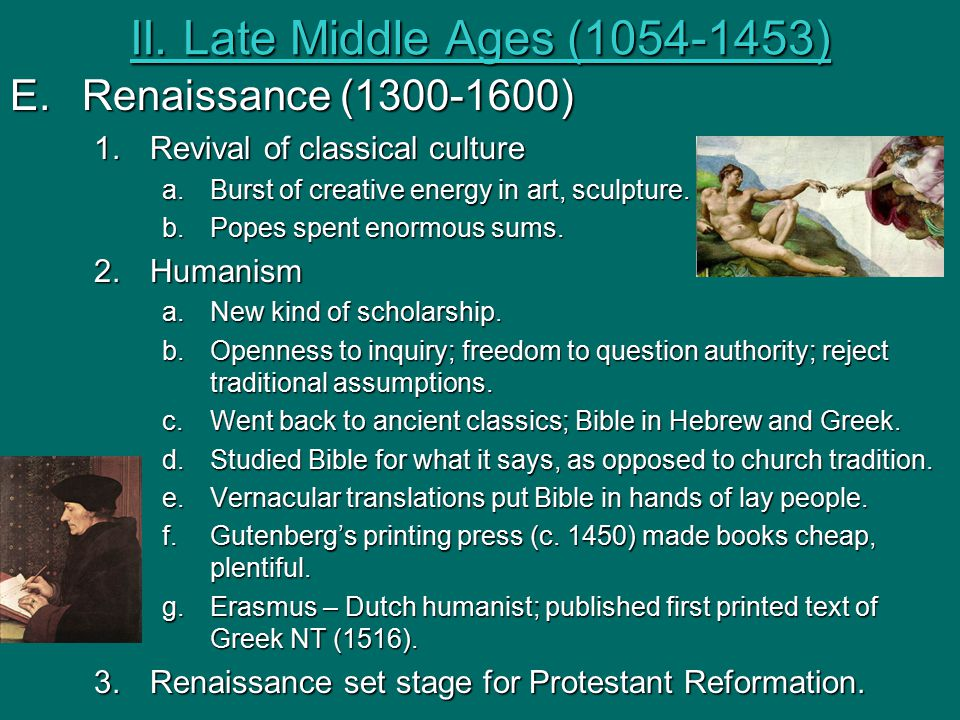II. Late Middle Ages (1054-1453) Renaissance (1300-1600)