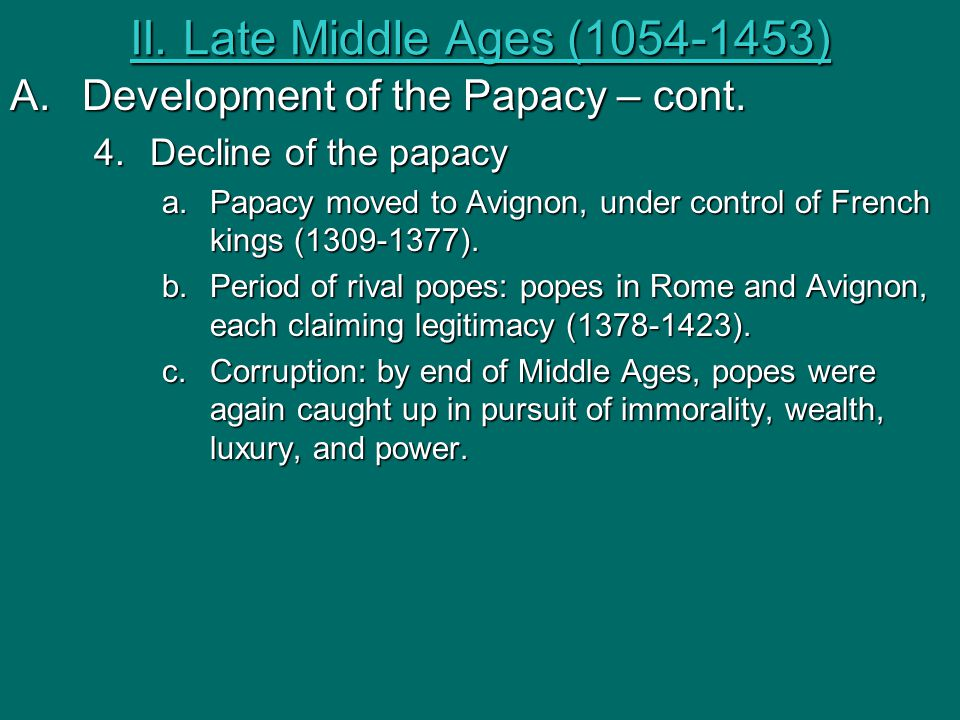 II. Late Middle Ages (1054-1453) Development of the Papacy – cont.