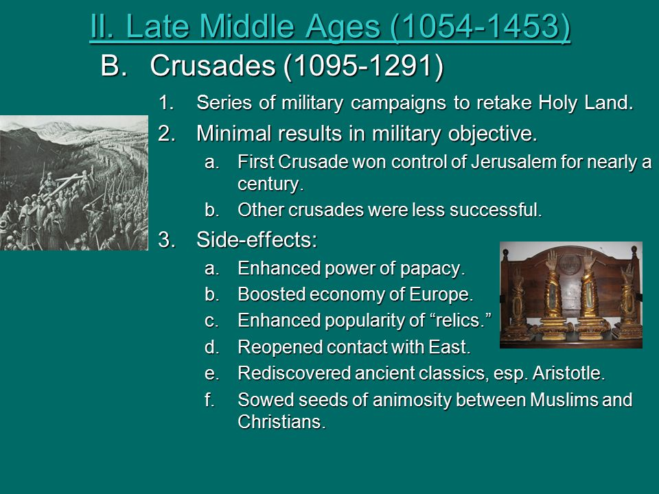 II. Late Middle Ages (1054-1453) Crusades (1095-1291)