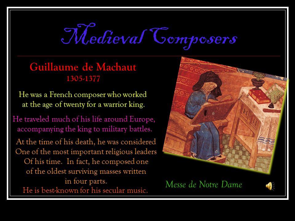 Medieval Composers Guillaume de Machaut Messe de Notre Dame 1305-1377