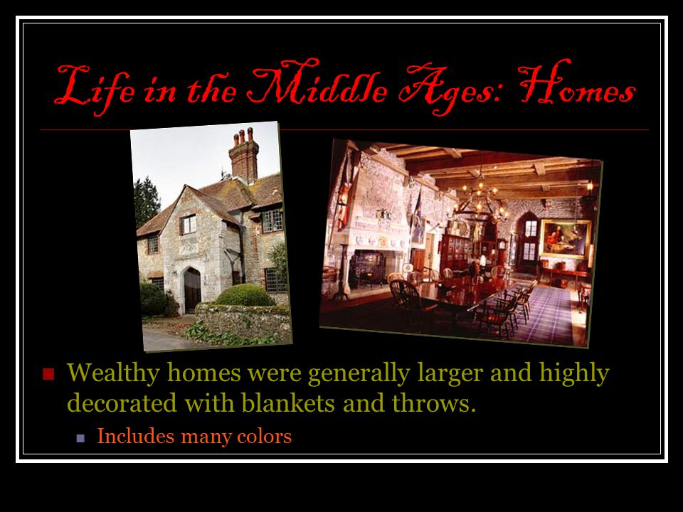 Life in the Middle Ages: Homes