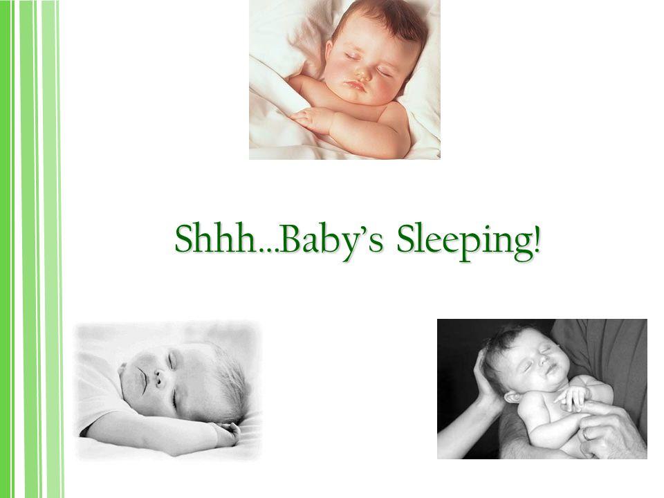 Shhh…Baby's Sleeping!
