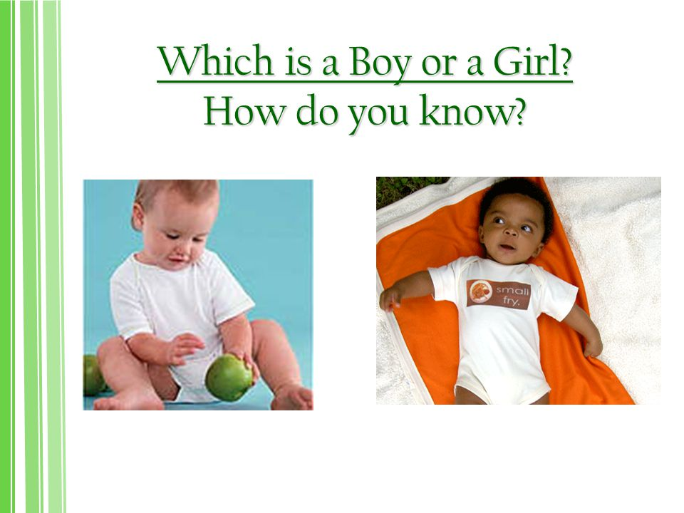 Which is a Boy or a Girl How do you know