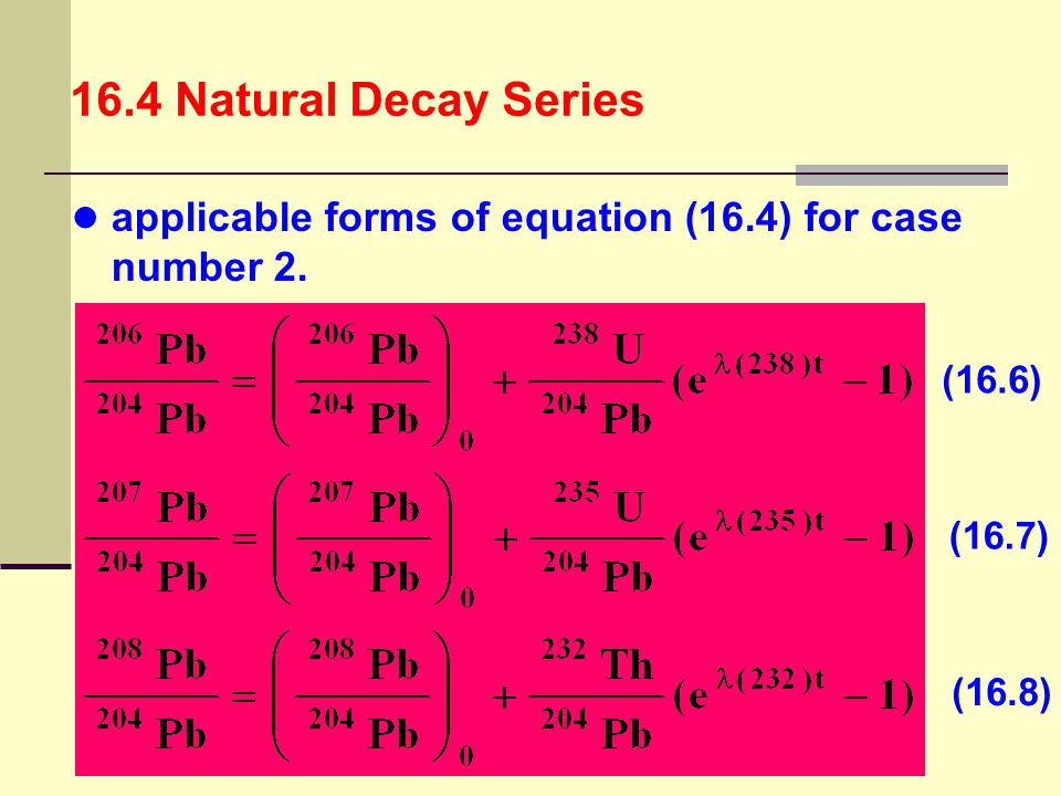 16.4 Natural Decay Series applicable forms of equation (16.4) for case number 2.