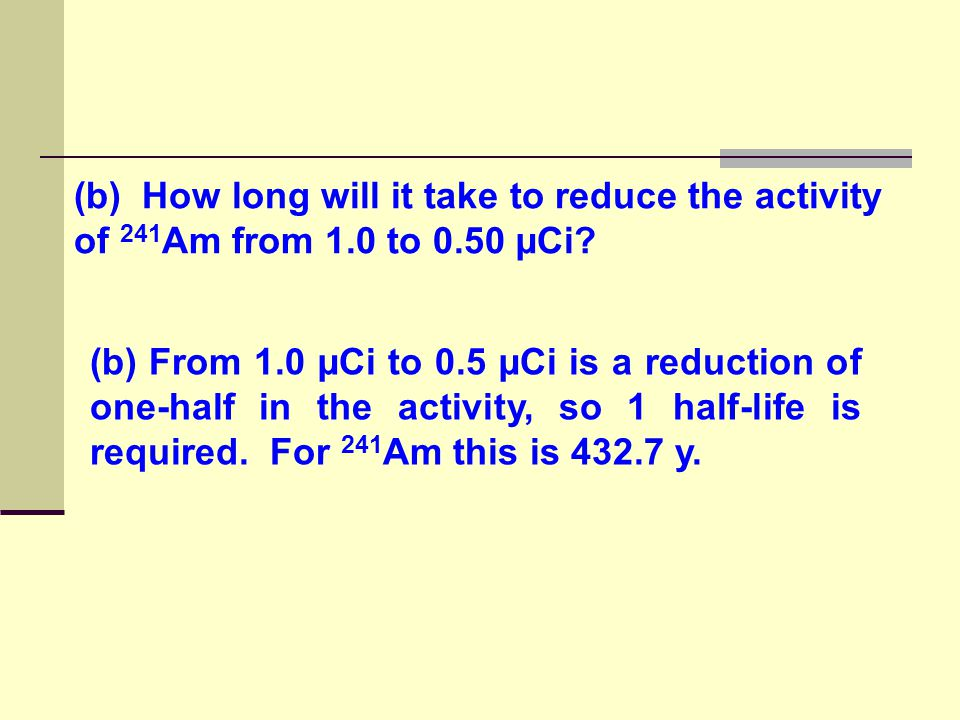 (b) How long will it take to reduce the activity of 241Am from 1
