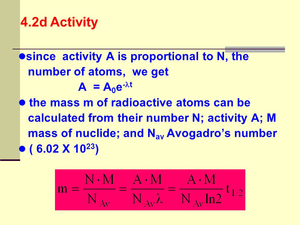 4.2d Activity since activity A is proportional to N, the