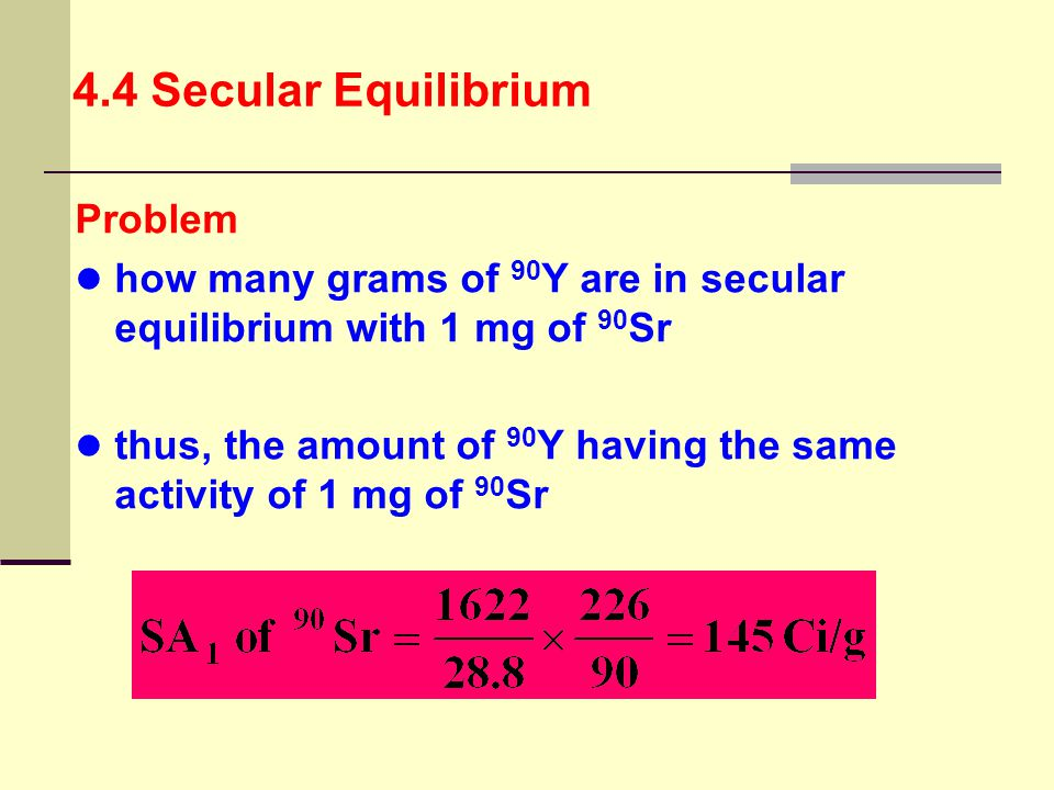 4.4 Secular Equilibrium Problem