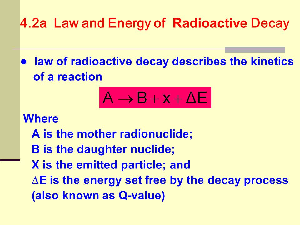 4.2a Law and Energy of Radioactive Decay