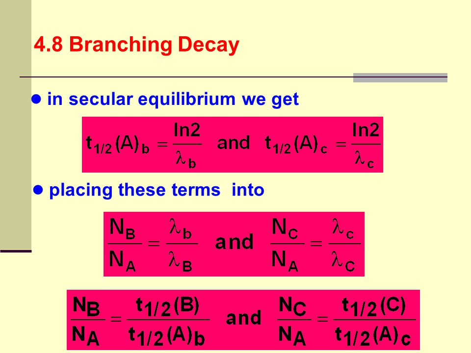 4.8 Branching Decay in secular equilibrium we get