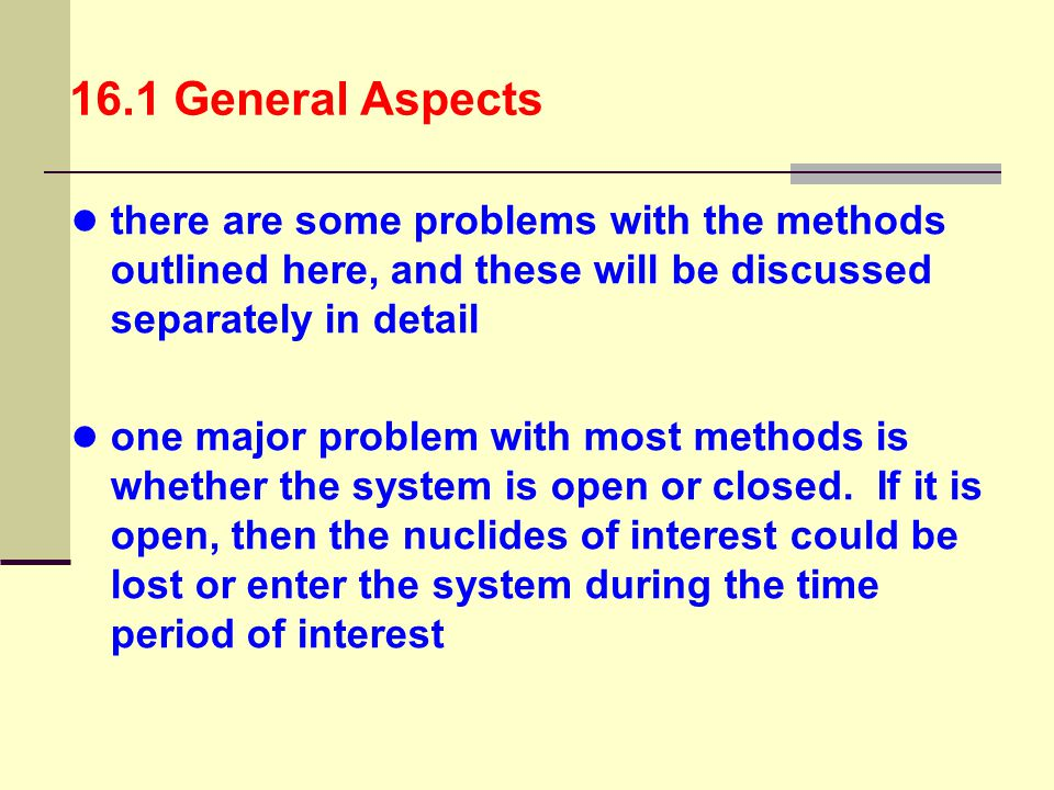 16.1 General Aspects there are some problems with the methods outlined here, and these will be discussed separately in detail.