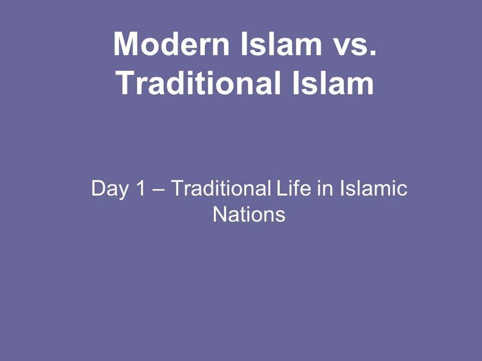 Modern Islam vs. Traditional Islam