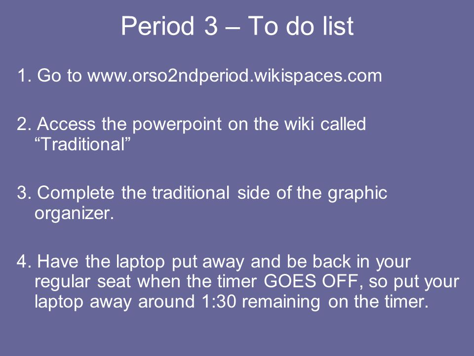Period 3 – To do list 1. Go to www.orso2ndperiod.wikispaces.com