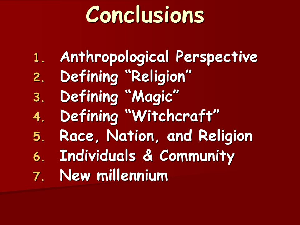 Conclusions Anthropological Perspective Defining Religion