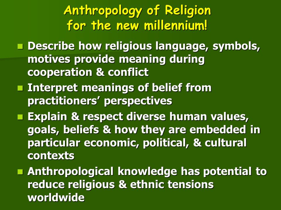 Anthropology of Religion for the new millennium!