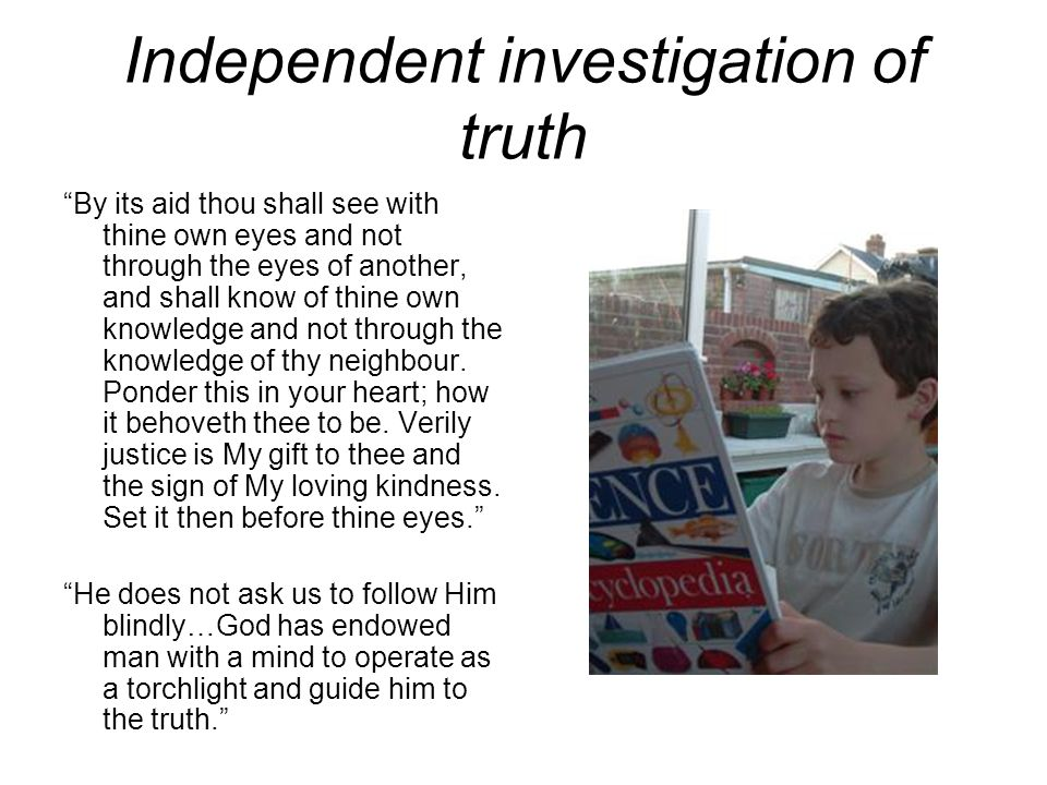 Independent investigation of truth
