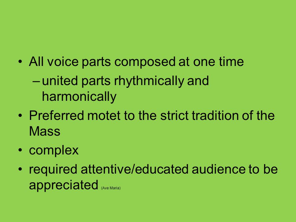 All voice parts composed at one time