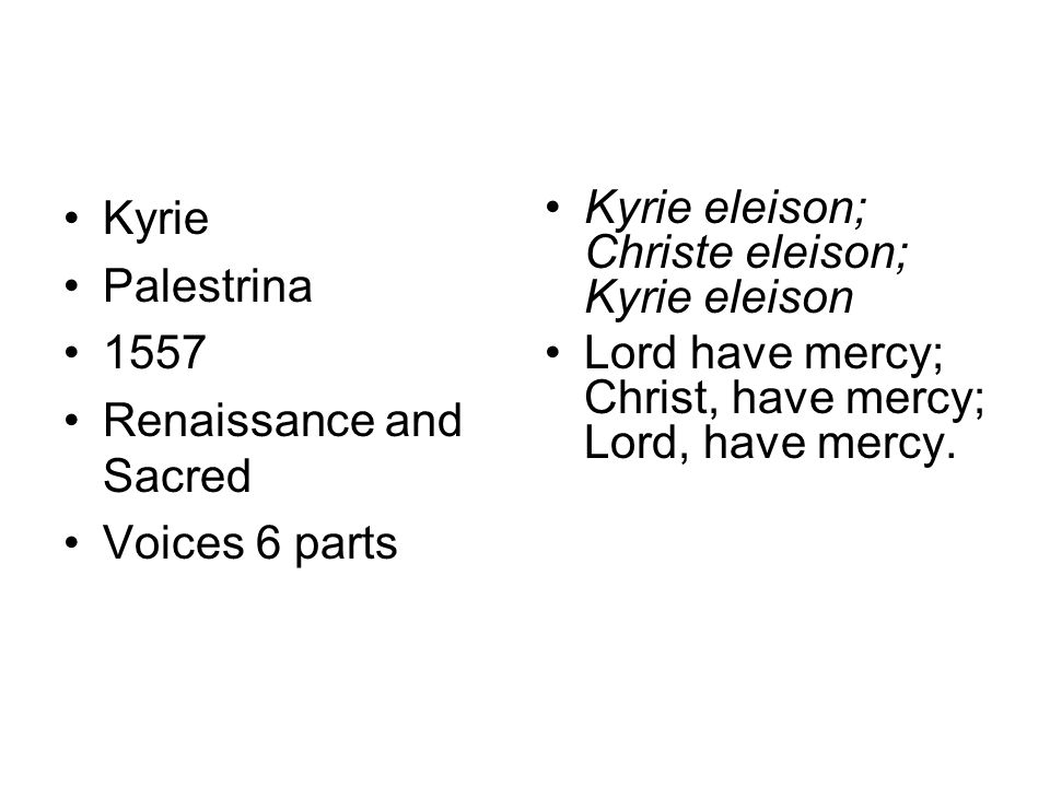 Kyrie Palestrina. 1557. Renaissance and Sacred. Voices 6 parts. Kyrie eleison; Christe eleison; Kyrie eleison.