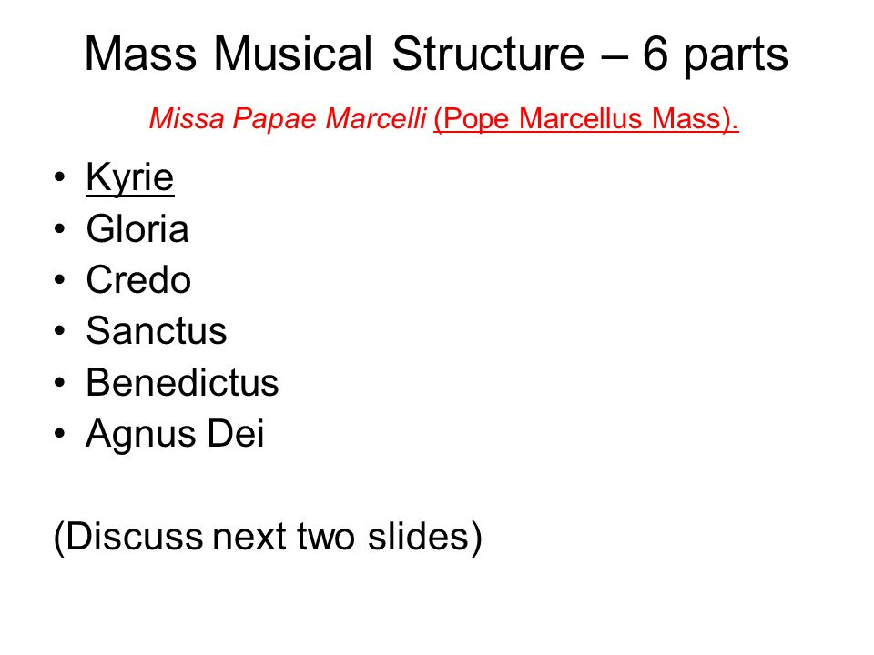 Mass Musical Structure – 6 parts Missa Papae Marcelli (Pope Marcellus Mass).