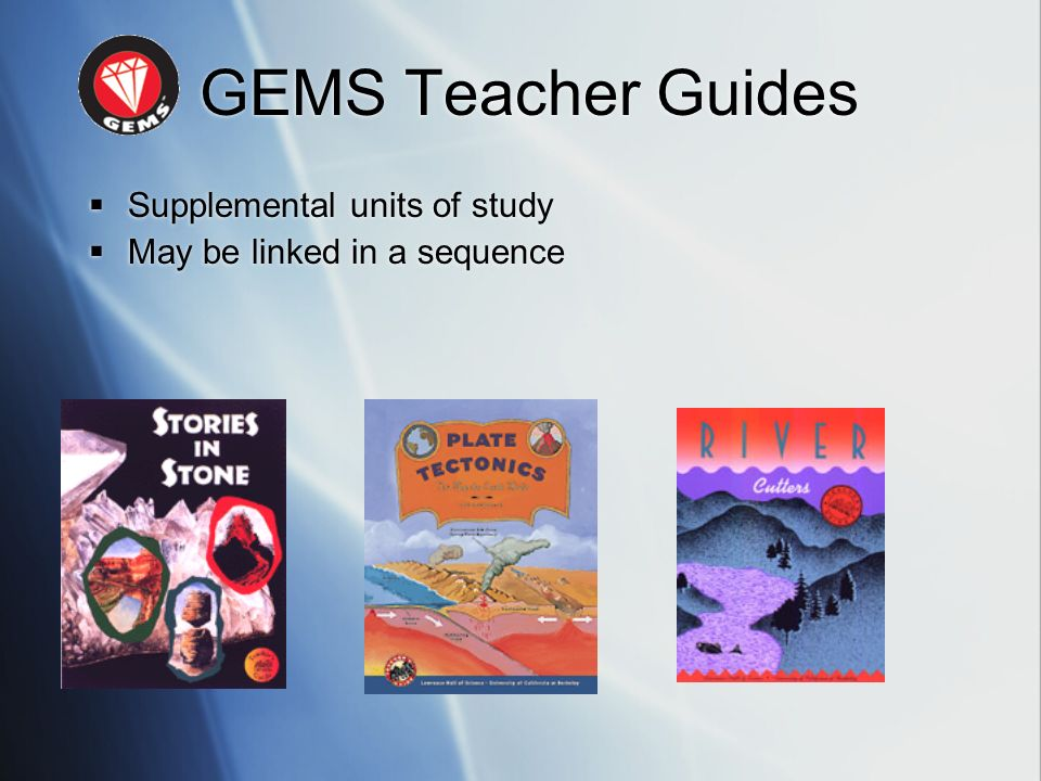 GEMS Teacher Guides Supplemental units of study
