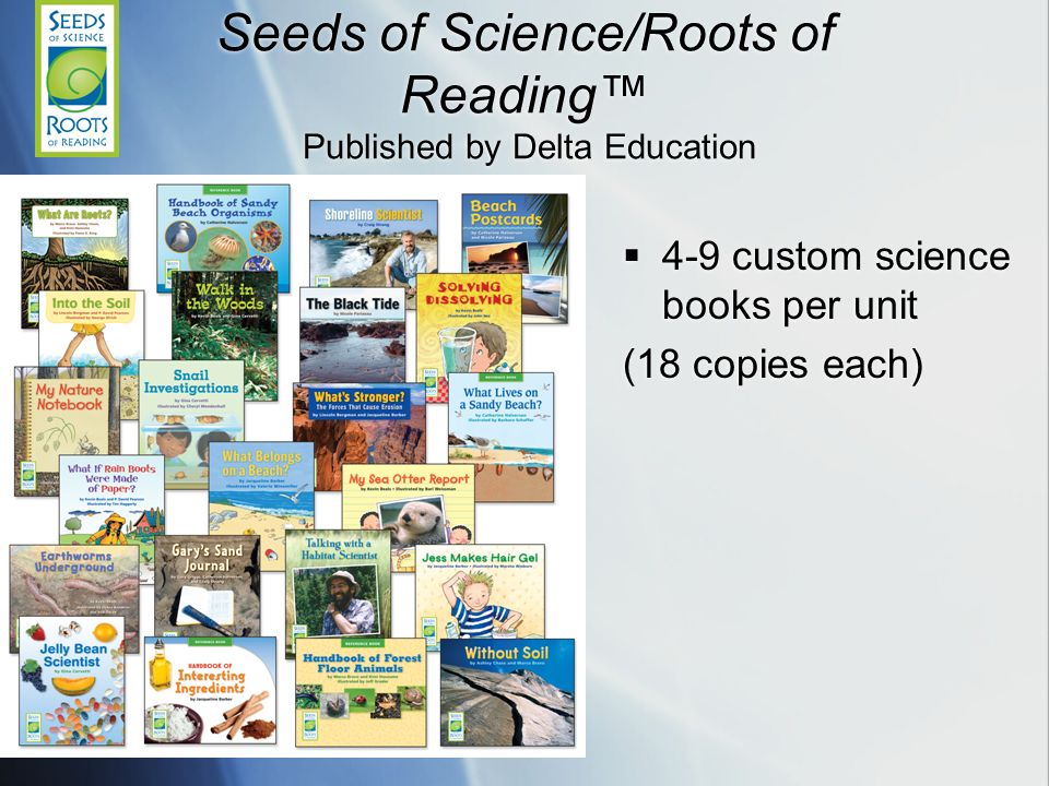 Seeds of Science/Roots of Reading™ Published by Delta Education