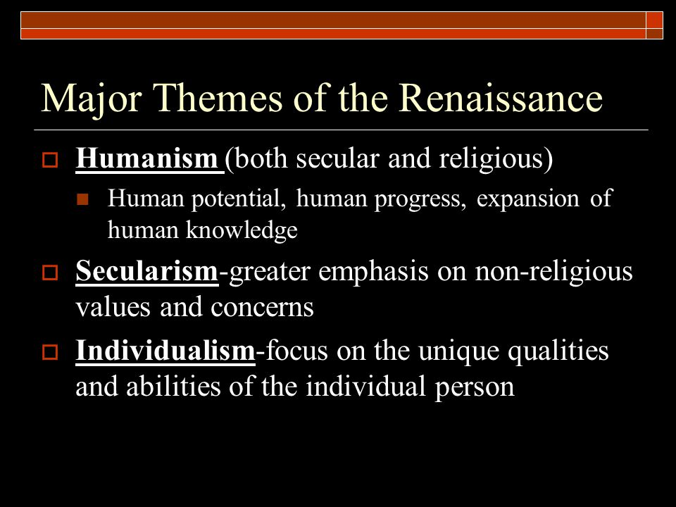 Major Themes of the Renaissance