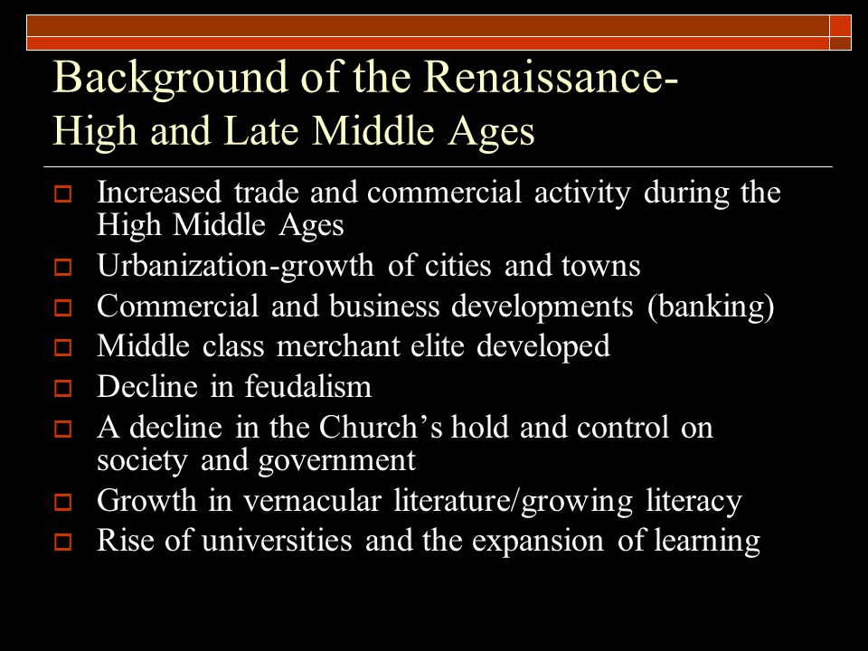 Background of the Renaissance- High and Late Middle Ages