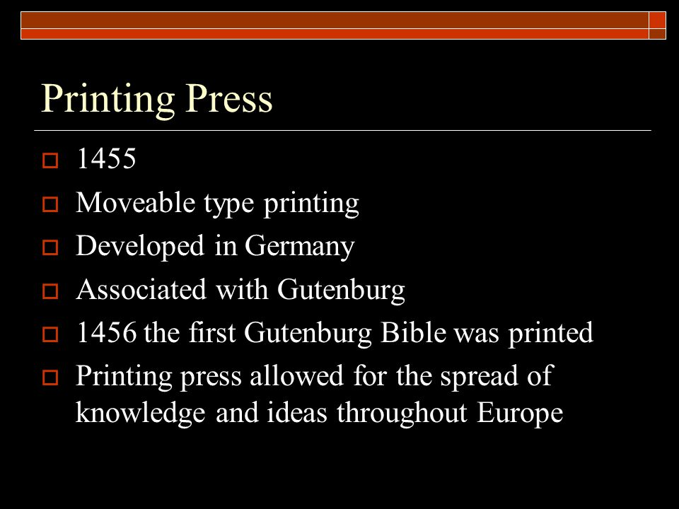 Printing Press 1455 Moveable type printing Developed in Germany