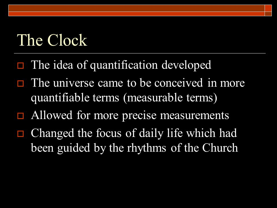 The Clock The idea of quantification developed