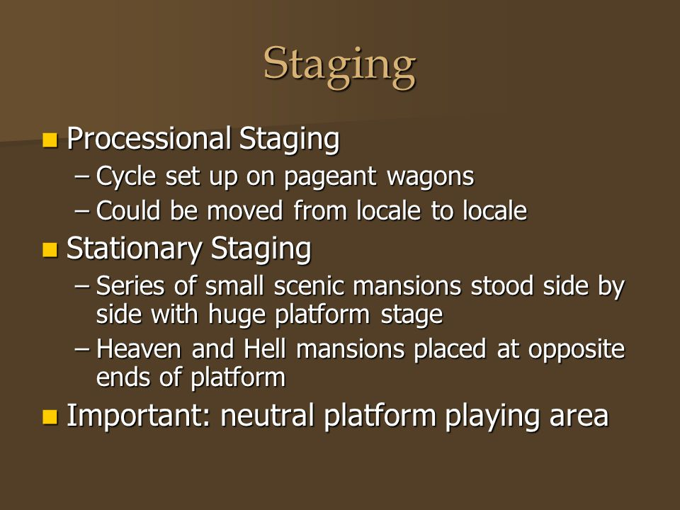 Staging Processional Staging Stationary Staging
